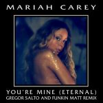 Mariah-Carey-Youre-Mine-Eternal-Gregor-Salto-Funkin-Matt-Remix