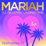 mariah–carey_loving_u_long_time